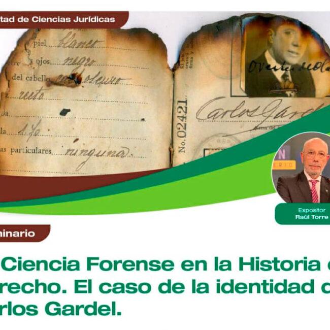 """Seminario online """"La Ciencia Forense en la Historia del Derecho. El caso de la identidad de Carlos Gardel""""."""